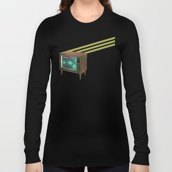 aliens exist - and anything else on tv Long Sleeve T-shirt