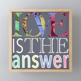 Love is the Answer Graphic Framed Mini Art Print