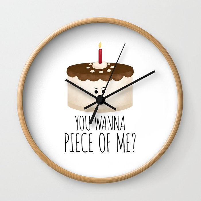 You Wanna Piece Of Me? Wall Clock