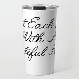 start each day Travel Mug