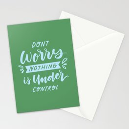 Don't Worry Nothing Is Under Control Stationery Cards