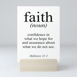 Hebrews 11:1 Faith Definition Black & White, Bible verse Mini Art Print