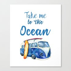 Take me to the Ocean // Summer quote with van and surfboard Canvas Print