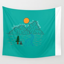 Adventure is out there! Wall Tapestry