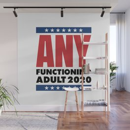 FUNNY POLITICS FUNCTIONING ADULT 2020 Wall Mural