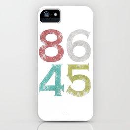 86 45 Anti Trump Funny Impeach Slogan iPhone Case