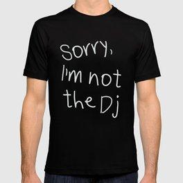 Sorry, I'm not a Dj T-shirt