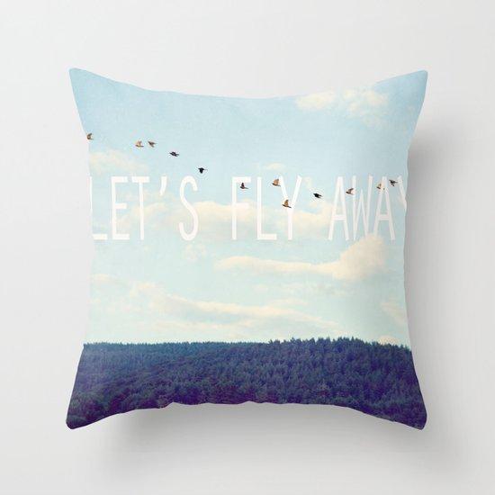 Let's Fly Away Throw Pillow