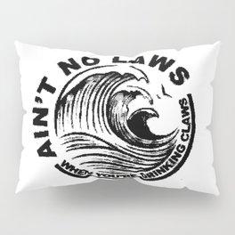 ain't no laws Pillow Sham