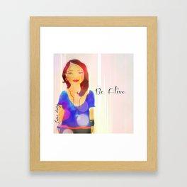 Be Alive Muse Mantra Framed Art Print