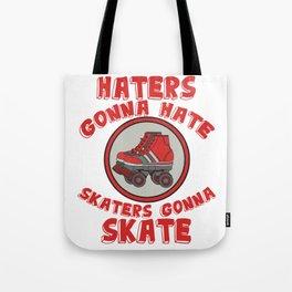 Haters Gonna Hate Tshirt Design Skaters gonna skate Tote Bag