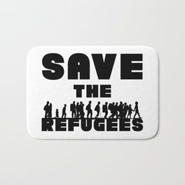 SAVE THE REFUGEES Bath Mat