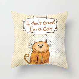 I don't care, I'm a Cat Throw Pillow