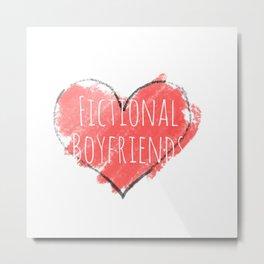 fictional boyfriends Metal Print