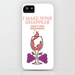 I make wine disappear whats your super power iPhone Case