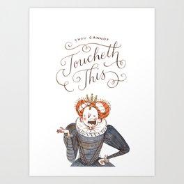 Thou Cannot Toucheth This Art Print