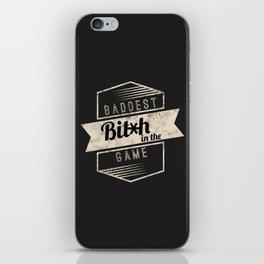 Baddest Bitch In The Game iPhone Skin