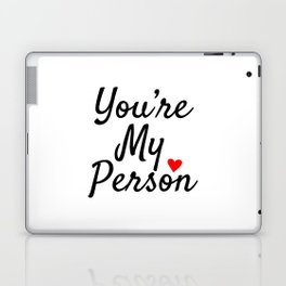 You're My Person Laptop & iPad Skin