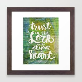 Trust In The Lord With All Your Heart - Photo Expression Framed Art Print