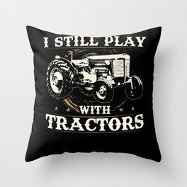 I Still Play Tractor Tracker Farmer Throw Pillow