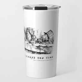 It's always tea time Travel Mug
