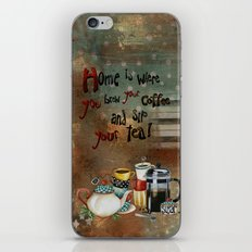 Home Is Where You Brew Your Coffee And Sip Your Tea iPhone & iPod Skin