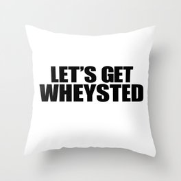 Let's Get Wasted Throw Pillow