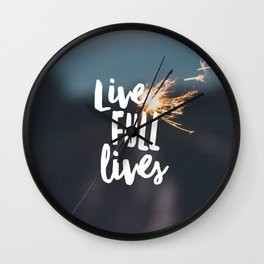 Live Full Lives Wall Clock