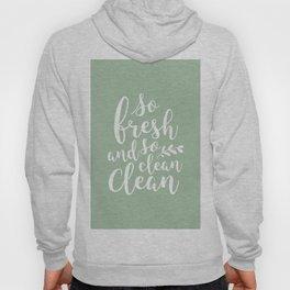so fresh so clean clean  / mint Hoody