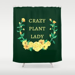 Crazy Plant Lady II Shower Curtain