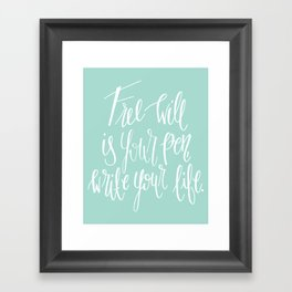 Free Will Is Your Pen, Write Your Life. Framed Art Print