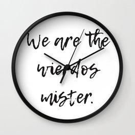 We Are The Wierdos Art Print Wall Clock