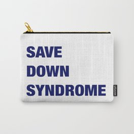 Save Down Syndrome Carry-All Pouch
