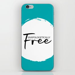 Unapologetically Free iPhone Skin