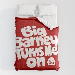 Big Barney Turns Me On Comforters