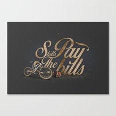 Skills Pay The Bills Canvas Print