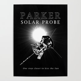 Parker Solar Probe - Sun -Science - Astronomy - Space Poster