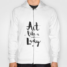 Act Like A Cat Lady Hoody