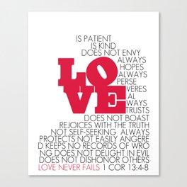 LOVE. 1 Corinthians 13:4-8. Canvas Print