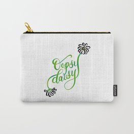 Oopsy Daisy Hand Lettered Illustration Design White Flowers Daisies Carry-All Pouch