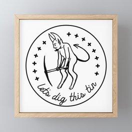 Let's Dig This Tin Framed Mini Art Print