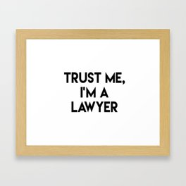 Trust me I'm a lawyer Framed Art Print
