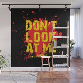 Don't Look At Me - Quote from Illuminae by Jay Kristoff and Amie Kaufman Wall Mural