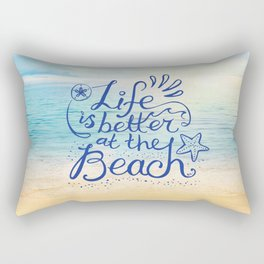 Life is Better at the Beach! Rectangular Pillow