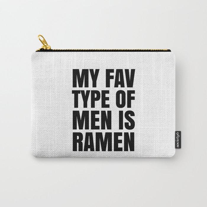 My Fav Type of Men is Ramen Carry-All Pouch