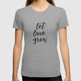 Let Love Grow T-shirt