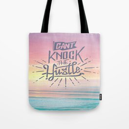Cant knock the hustle Tote Bag
