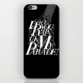 Don't You Rain On My Parade! iPhone Skin