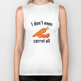 I Don't Even Carrot All Biker Tank