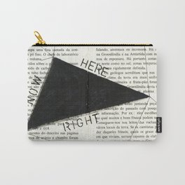 Right Here Now Carry-All Pouch